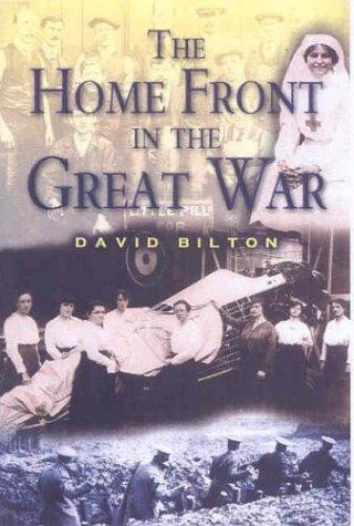 The Home Front in the Great War - by David Bilton Disasters Social Studies Visual Arts World History World War I