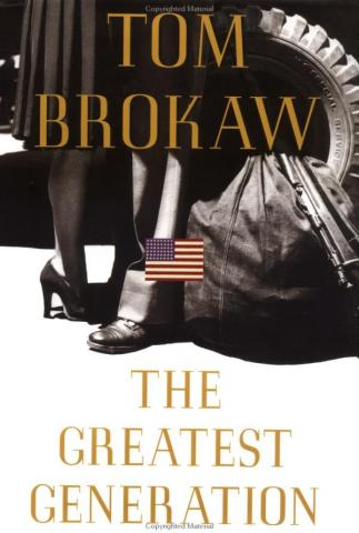 The Greatest Generation - by Tom Brokaw Visual Arts American History Social Studies World History World War II