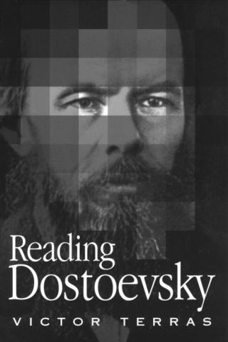 Reading Dostoevsky - by Victor Terras Russian Studies Visual Arts Famous People Social Studies