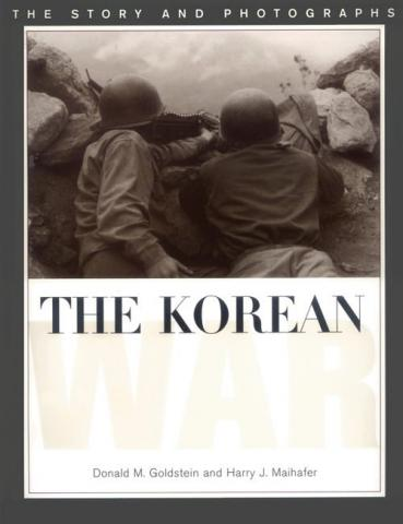 The Korean War - by Donald M. Goldstein Nonfiction Works Famous Historical Events Famous People Geography Government American History Social Studies