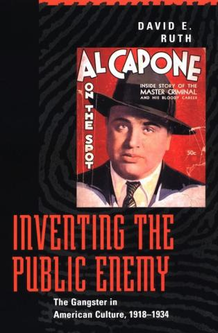 Inventing the Public Enemy - by David E. Ruth American History Biographies Famous Historical Events Famous People Social Studies Trials Legends and Legendary People Crimes and Criminals