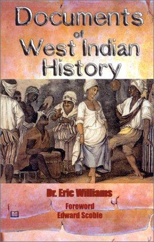 Documents of West Indian History - by Dr. Eric Williams Social Studies History Legends and Legendary People World History