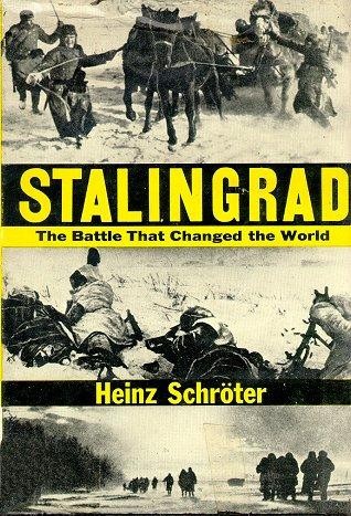 Stalingrad: Battle that Changed the World - by Heinz Schroeter Famous Historical Events Russian Studies Disasters Social Studies World History World War II