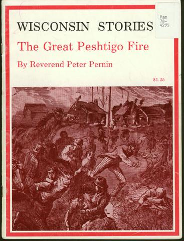 Wisconsin Stories:  The Great Peshtigo Fire American History Social Studies Tragedies and Triumphs Nineteenth Century Life Disasters