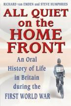 All Quiet on the Home Front - by Van Emden and Humphries