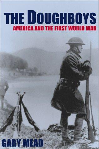 The Doughboys American History Tragedies and Triumphs World War I Disasters Famous Historical Events
