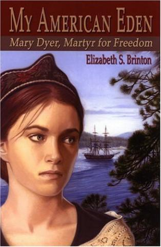 My American Eden, Mary Dyer Martyr for Freedom - by E.S. Brinton Social Studies American History Civil Rights