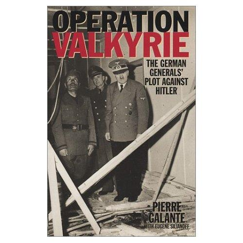 Operation Valkyrie - by Pierre Galante - Awesome Stories